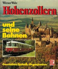 Walz, Hohenzollern u. seine Bahnen, Eisenbahn Historie Technik Organisation 1990