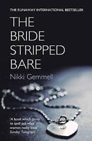 Gemmell, Nikki, The Bride Stripped Bare, Paperback, Very Good Book