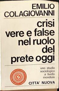 CRISI VERE E FALSE NEL RUOLO DEL PRETE OGGI - EMILIO COLAGIOVANNI - 1973