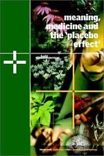 Meaning, Medicine and the 'Placebo Effect' (Cambridge Studies in Medical