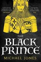The Black Prince by Jones, Michael, NEW Book, FREE & FAST Delivery, (Paperback)
