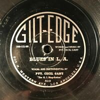 Blues In L.A./When I wanted You by Pvt. Cecil Gant (Gilt-Edge 510) 78 VG