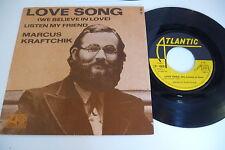 MARCUS KRAFTCHIK 45T LOVE SONG (MICHEL BERGER)/LISTEN MY FRIEND (VERONI.SANSON).