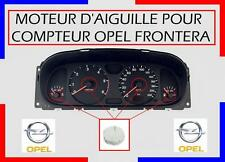Pour COMPTEUR OPEL FRONTERA / 2 MOTEURS d'Aiguille NEUF livraison en 48H