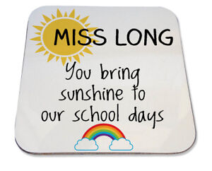 Personalised Printed Coaster end term teacher school gift you bring sunshine