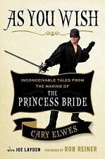 As You Wish Storming the Castle and Other Inconceivable Tales the princess bride