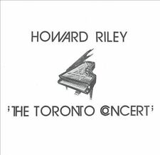 HOWARD RILEY - THE TORONTO CONCERT NEW CD