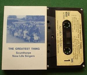 Scunthorpe New Life Singers The Greatest Thing Cassette Tape - TESTED