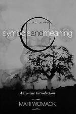 NEW Symbols and Meaning: A Concise Introduction by Mari Womack