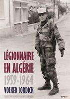 Légionnaire en Algérie 1959 - 1964 Legion Etrange Book