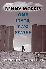 One State, Two States : Resolving the Israel/Palestine Conflict Benny Morris