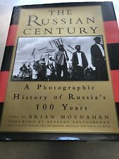 The Russian Century A Photographic History. Brian Moynahan 1st Edition Hardcover