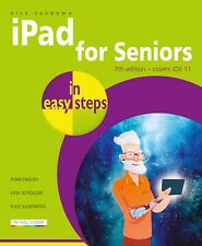 iPad for Seniors in easy steps, 7th Edition: Covers iOS 11 by Nick Vandome (Paperback, 2017)