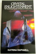 Crystal Enlightenment:The transforming properties of crystals and healing stones