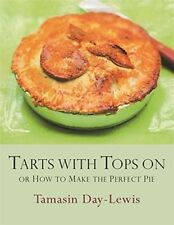 Tarts with Tops On: How to Make the Perfect Pie, Day-Lewis, Tamasin, 0297843273,