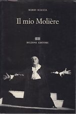 Mario Scaccia, Il mio Moliere, Bulzoni editore, teatro, 1994, teatro francese