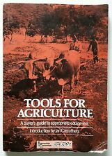 Tools for Agriculture: Buyer's Guide to Appropriate Equipment by Ian Carruthers
