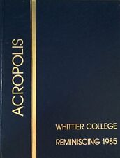 Whittier College Yearbook 1985 Acropolis Reminiscing