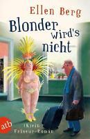 Blonder wird's nicht von Ellen Berg (2016, Taschenbuch)