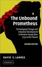 The Unbound Prometheus: Technological Change and Industrial Development in We...