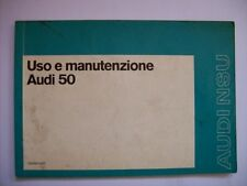 LIBRETTO USO E MANUTENZIONE AUDI 50  AUDI NSU - ITALIANO  ( m26 -2)