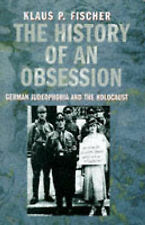 The History of an Obsession: German Judeophobia and the Holocaust-ExLibrary
