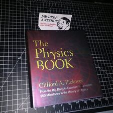 THE PHYSICS BOOK CLIFFORD A PICKOVER 250 MILESTONES IN PHYSICS HISTORY HARDCOVER