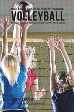 Drop Excess Fat Fast for High Performance Volleyball: Fat Burning Meal Recipes t