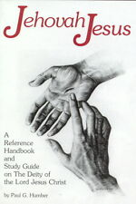 Jehovah Jesus a Reference Handbook and Study Guide on the Deity of the Lord Jesu