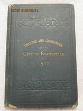 1877 Book Charter & Ordinances of City of Evansville IN 374 Pages Extremely Rare