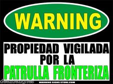 "Border Patrol Spanish Patrulla Fronteriza Aviso Property Warning Sign 6"" Sticker"