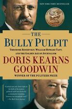 The BULLY PULPIT, Theodore Roosevelt, Wm Howard Taft & Golden Age of Journalism