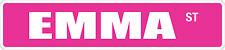 """*Aluminum* Emma St 4"""" x 18"""" Metal Novelty Street Sign  SS 1324"""
