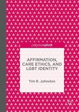 Affirmation, Care Ethics, and Lgbt Identity (Hardback or Cased Book)