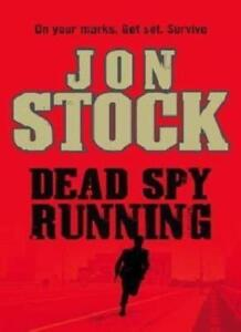 Dead Spy Running By Jon Stock. 9780007300693