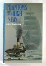 PHANTOMS OF THE HIGH SEAS by Philip MacDougall - HARDBACK - Mint Condition