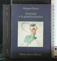 ARISTOTELE E LA GIUSTIZIA POETICA. Margaret Doody. Sellerio.