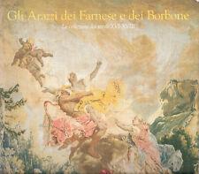 Gli arazzi dei Farnese dei Borbone. La collezione dei secoli XVI-XVIII. Electa #