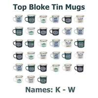 History & Heraldry Top Bloke Tin Mugs Names K-W Indoors Outdoors Camping Fishing