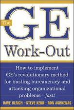 The GE Work-Out : How to Implement GE's Revolutionary Method for Busting Bureau