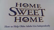 Home Sweet Home   How to Help Older Adults Live Independently  Elderly 2000