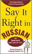 Say It Right in Russian : The Fastest Way to Correct Pronunciation Russian by...