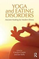 Yoga and Eating Disorders. Ancient Healing for Modern Illness (Paperback book, 2
