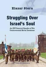 Struggling OverIsraelsSoul: An IDF General Speaks of His Controversial Moral D