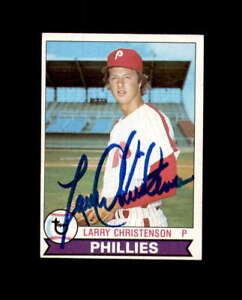 Larry Christenson Hand Signed 1979 Topps Philadelphia Phillies Autograph