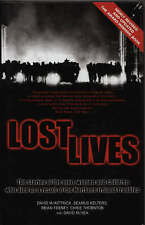 Lost Lives: The Stories of the Men, Women and Children Who Died as a Result of t