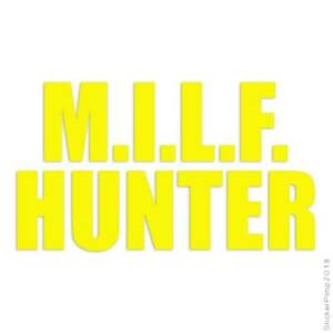 MILF Hunter Funny Decal Sticker Choose Color + Size #1820