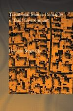 TRADITIONAL ISLAMIC PRINCIPLES OF BUILT ENVIRONMENT - NEW PAPERBACK BOOK