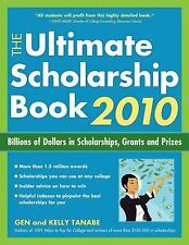 The Ultimate Scholarship Book 2010: Billions of Dollars in Scholarships