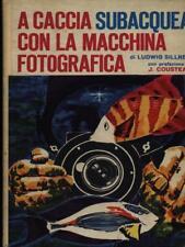 A CACCIA SUBACQUEA CON LA MACCHINA FOTOGRAFICA  SILLNER LUDWIG CALDERINI 1970
